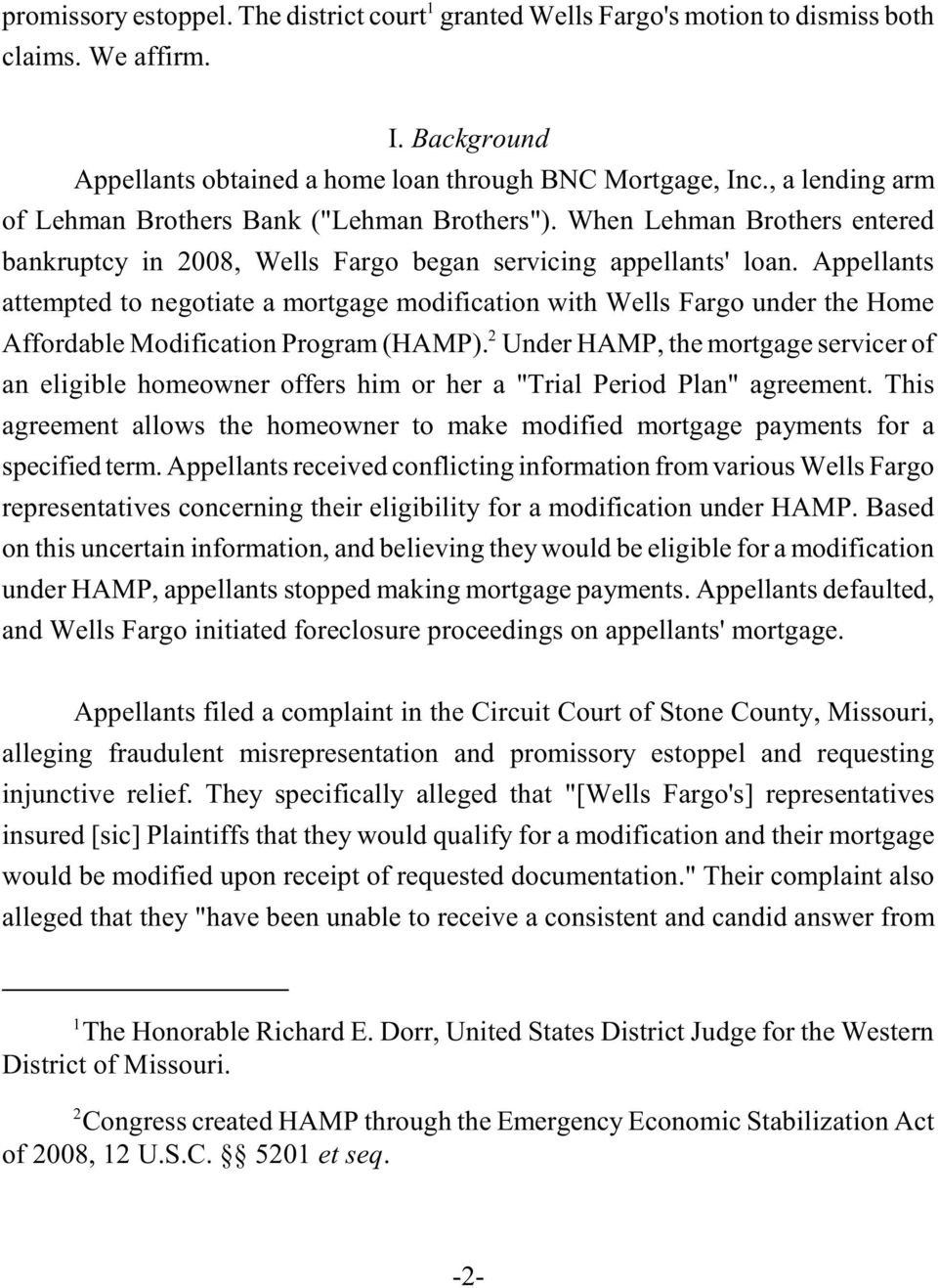 Appellants attempted to negotiate a mortgage modification with Wells Fargo under the Home 2 Affordable Modification Program (HAMP).