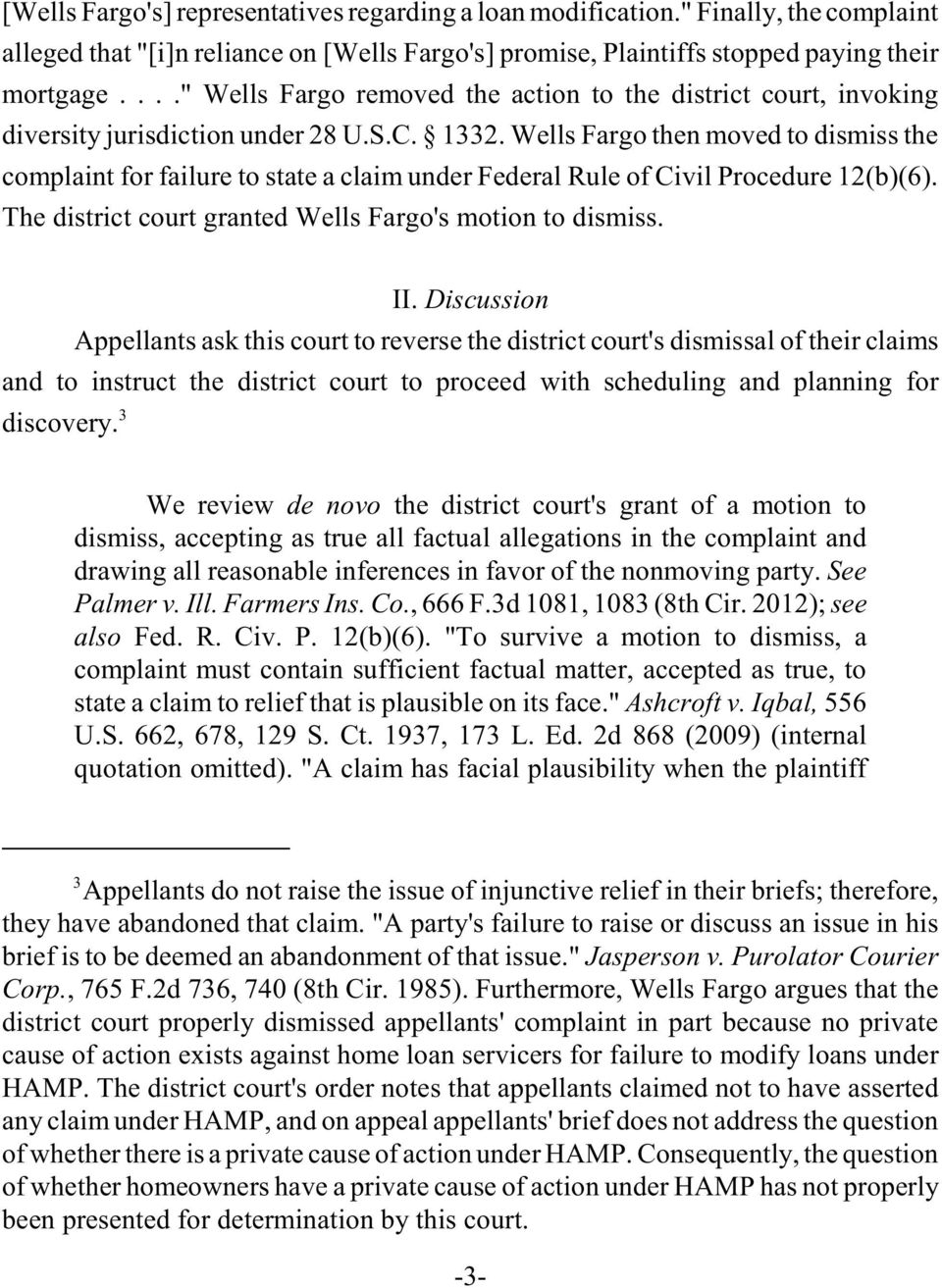 Wells Fargo then moved to dismiss the complaint for failure to state a claim under Federal Rule of Civil Procedure 12(b)(6). The district court granted Wells Fargo's motion to dismiss. II.