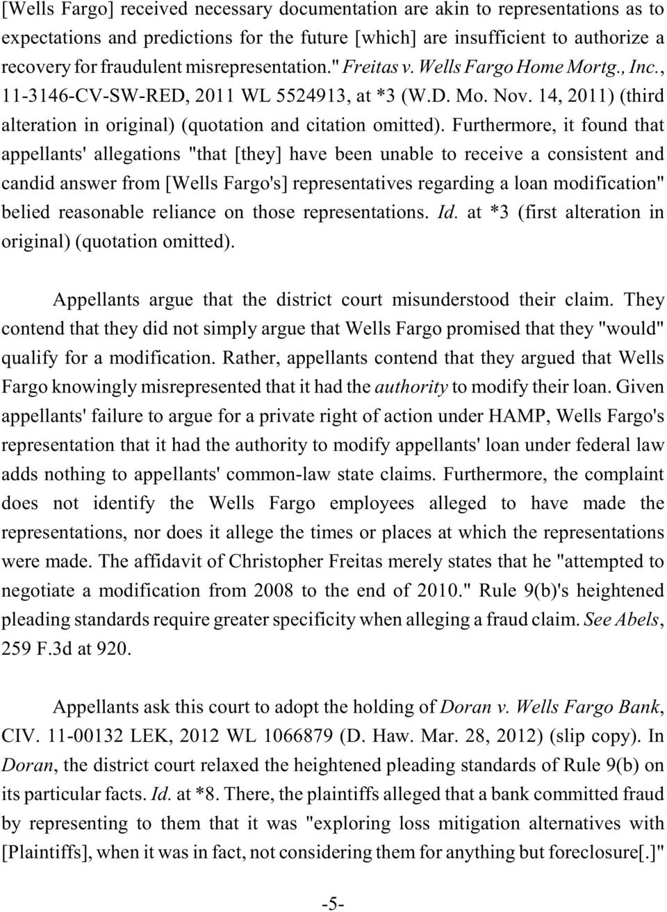 "Furthermore, it found that appellants' allegations ""that [they] have been unable to receive a consistent and candid answer from [Wells Fargo's] representatives regarding a loan modification"" belied"