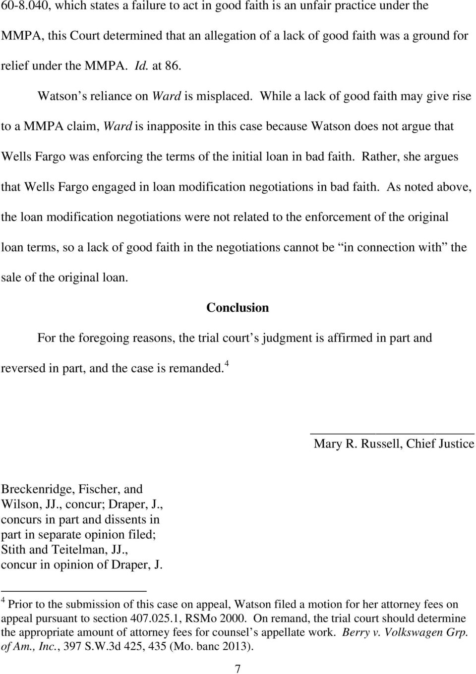 While a lack of good faith may give rise to a MMPA claim, Ward is inapposite in this case because Watson does not argue that Wells Fargo was enforcing the terms of the initial loan in bad faith.