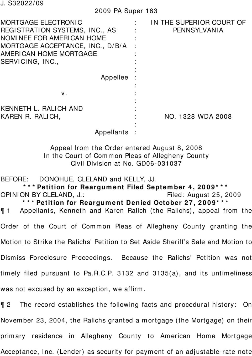 1328 WDA 2008 Appeal from the Order entered August 8, 2008 In the Court of Common Pleas of Allegheny County Civil Division at No. GD06-031037 BEFORE DONOHUE, CLELAND and KELLY, JJ.