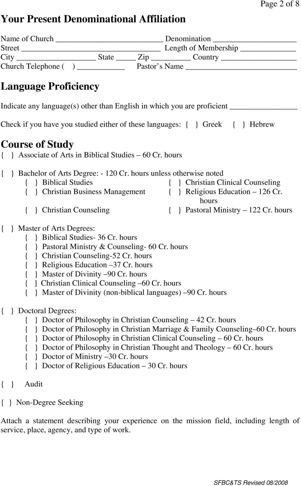 Cr. hours { } Bachelor of Arts Degree: - 120 Cr. hours unless otherwise noted { } Biblical Studies { } Christian Clinical Counseling { } Christian Business Management { } Religious Education 126 Cr.