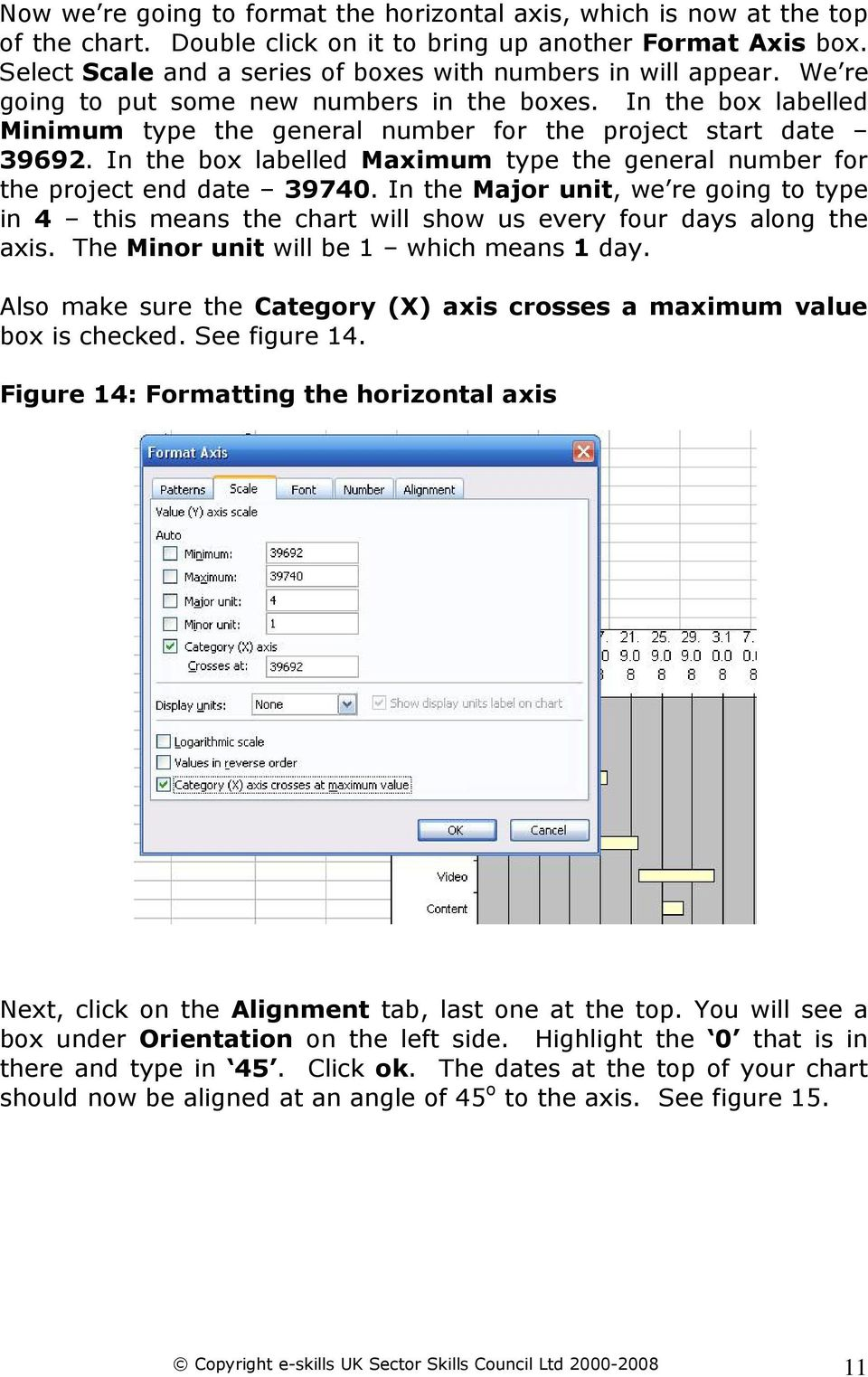 In the box labelled Maximum type the general number for the project end date 39740. In the Major unit, we re going to type in 4 this means the chart will show us every four days along the axis.