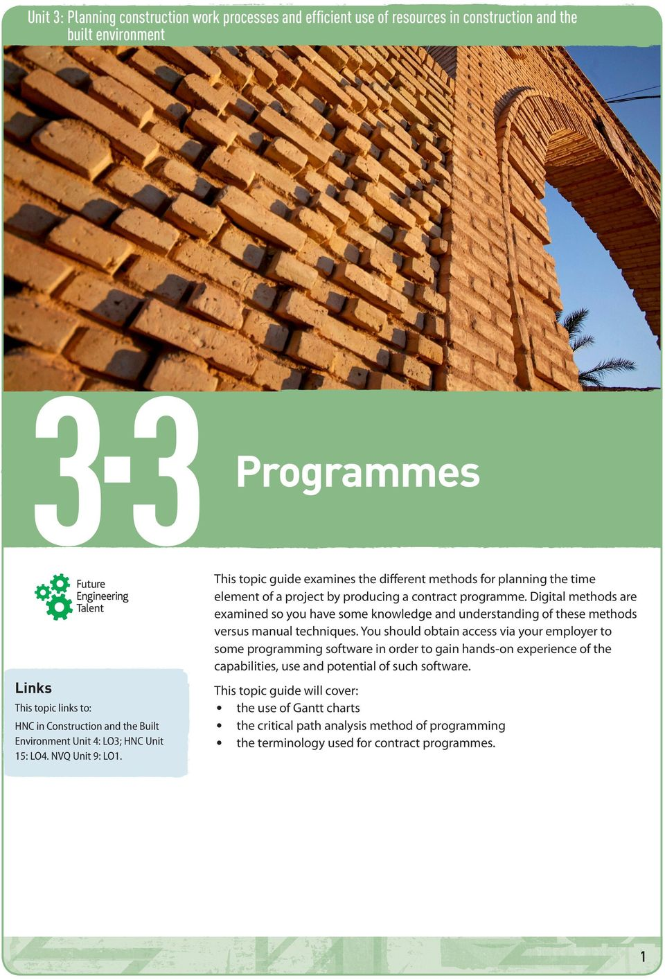 Programmes This topic guide examines the different methods for planning the time element of a project by producing a contract programme.