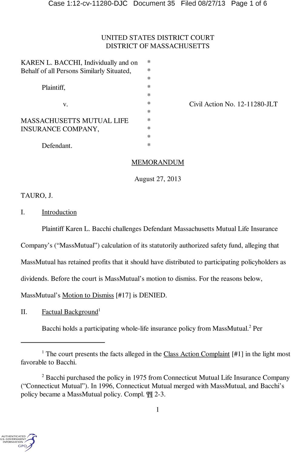 Bacchi challenges Defendant Massachusetts Mutual Life Insurance Company s ( MassMutual ) calculation of its statutorily authorized safety fund, alleging that MassMutual has retained profits that it