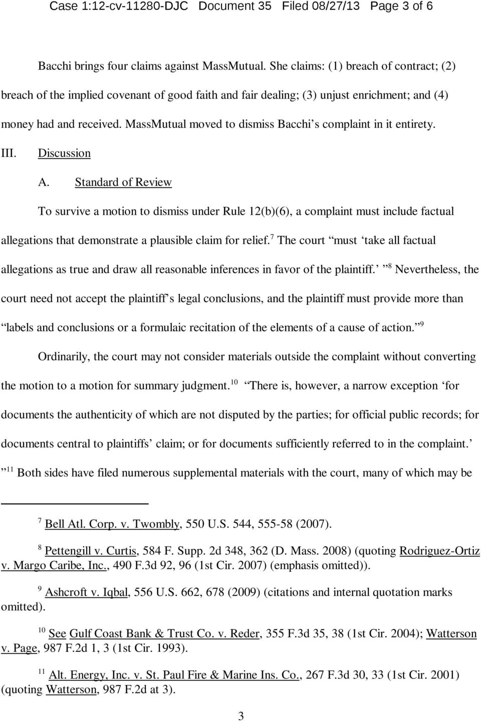MassMutual moved to dismiss Bacchi s complaint in it entirety. III. Discussion A.