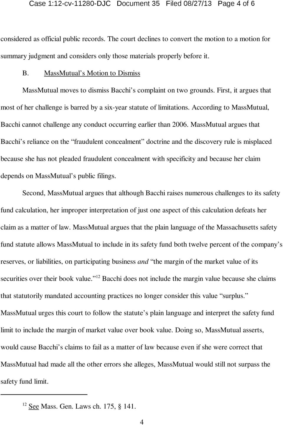 MassMutual s Motion to Dismiss MassMutual moves to dismiss Bacchi s complaint on two grounds. First, it argues that most of her challenge is barred by a six-year statute of limitations.