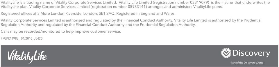 Vitality Corporate Services Limited (registration number 05933141) arranges and administers VitalityLife plans. Registered offices at 3 More London Riverside, London, SE1 2AQ.