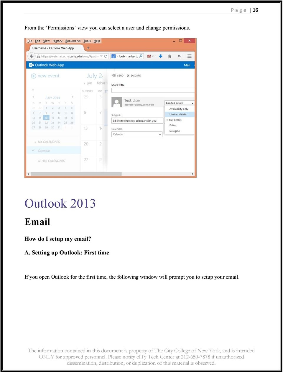 A. Setting up Outlook: First time If you open Outlook for the