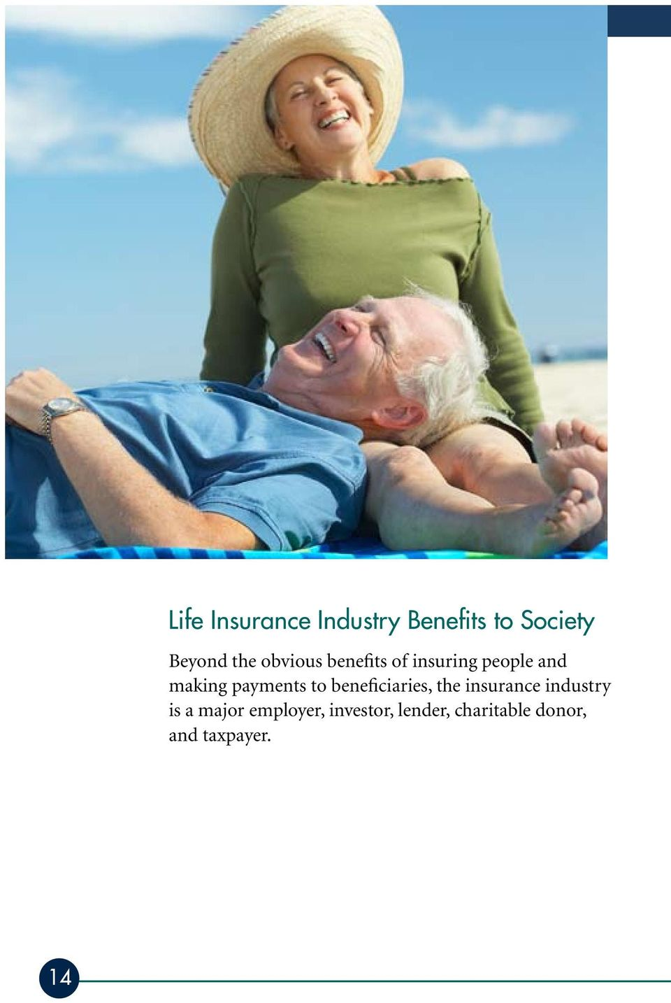 to beneficiaries, the insurance industry is a major