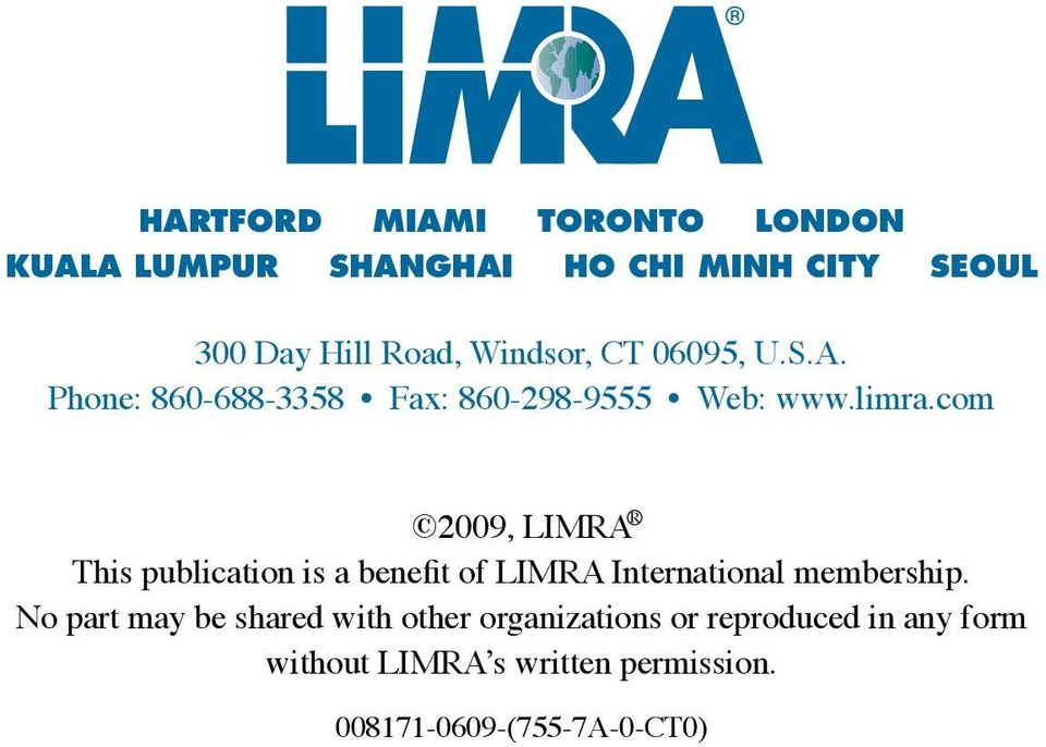 com R 2009, LIMRA This publication is a benefit of LIMRA International membership.