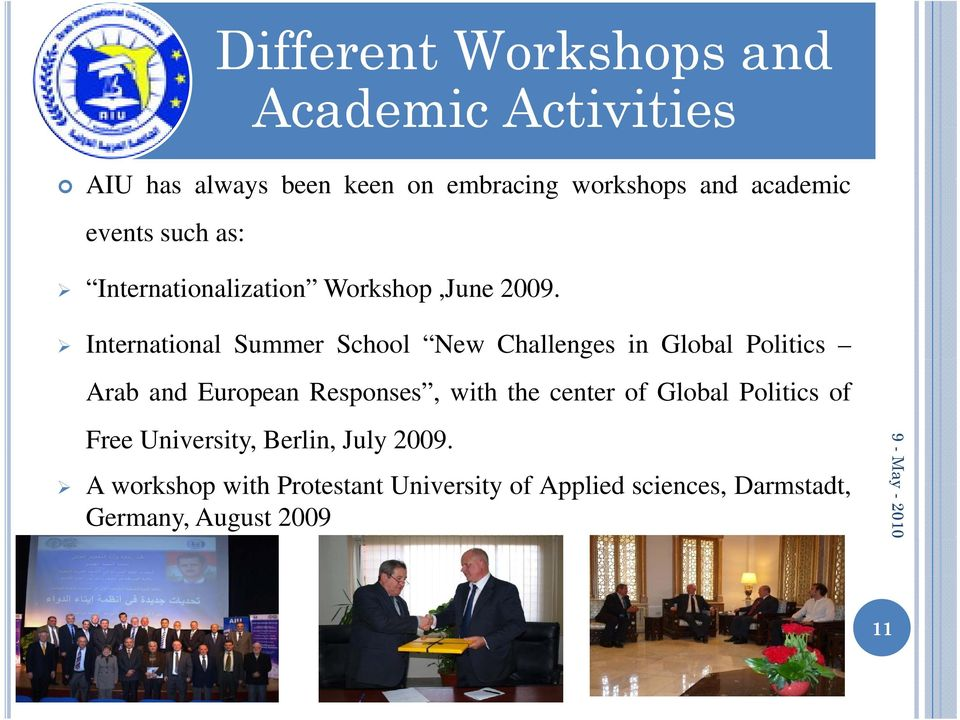 International Summer School New Challenges in Global Politics Arab and European Responses, with the center of