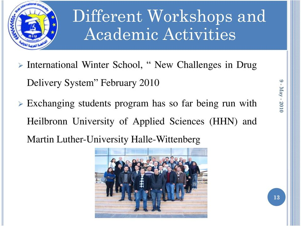 students program has so far being run with Heilbronn University of