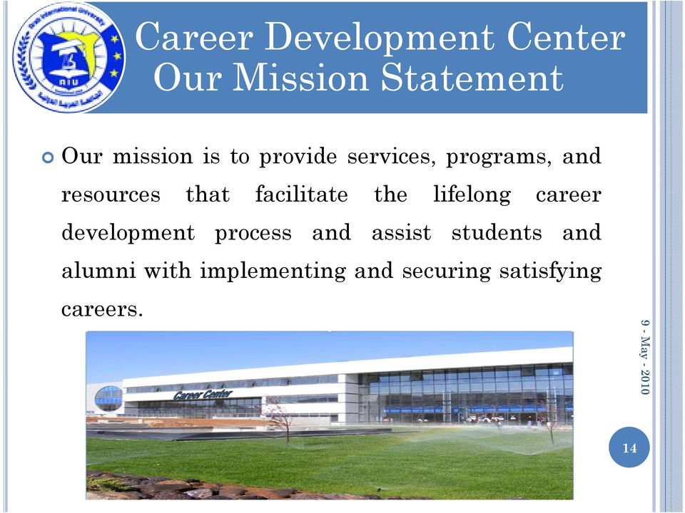 lifelong career development process and assist students and alumni
