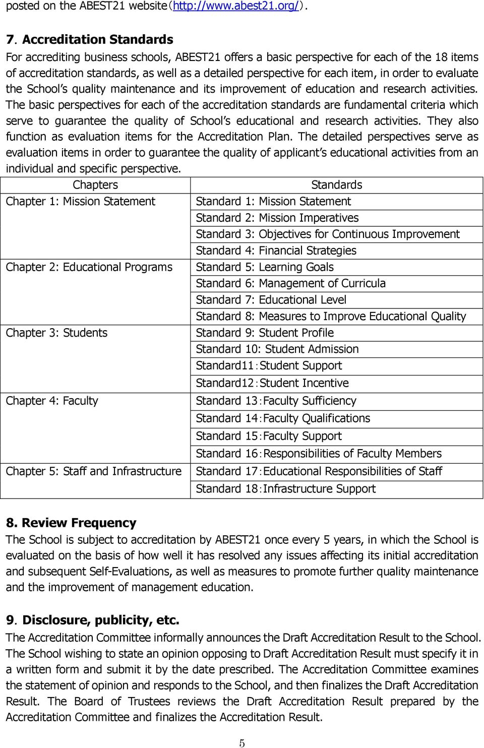 order to evaluate the School s quality maintenance and its improvement of education and research activities.