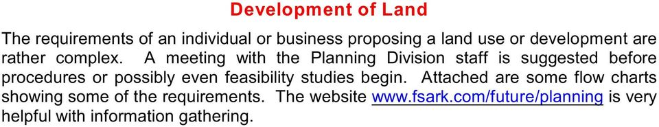A meeting with the Planning Division staff is suggested before procedures or possibly even