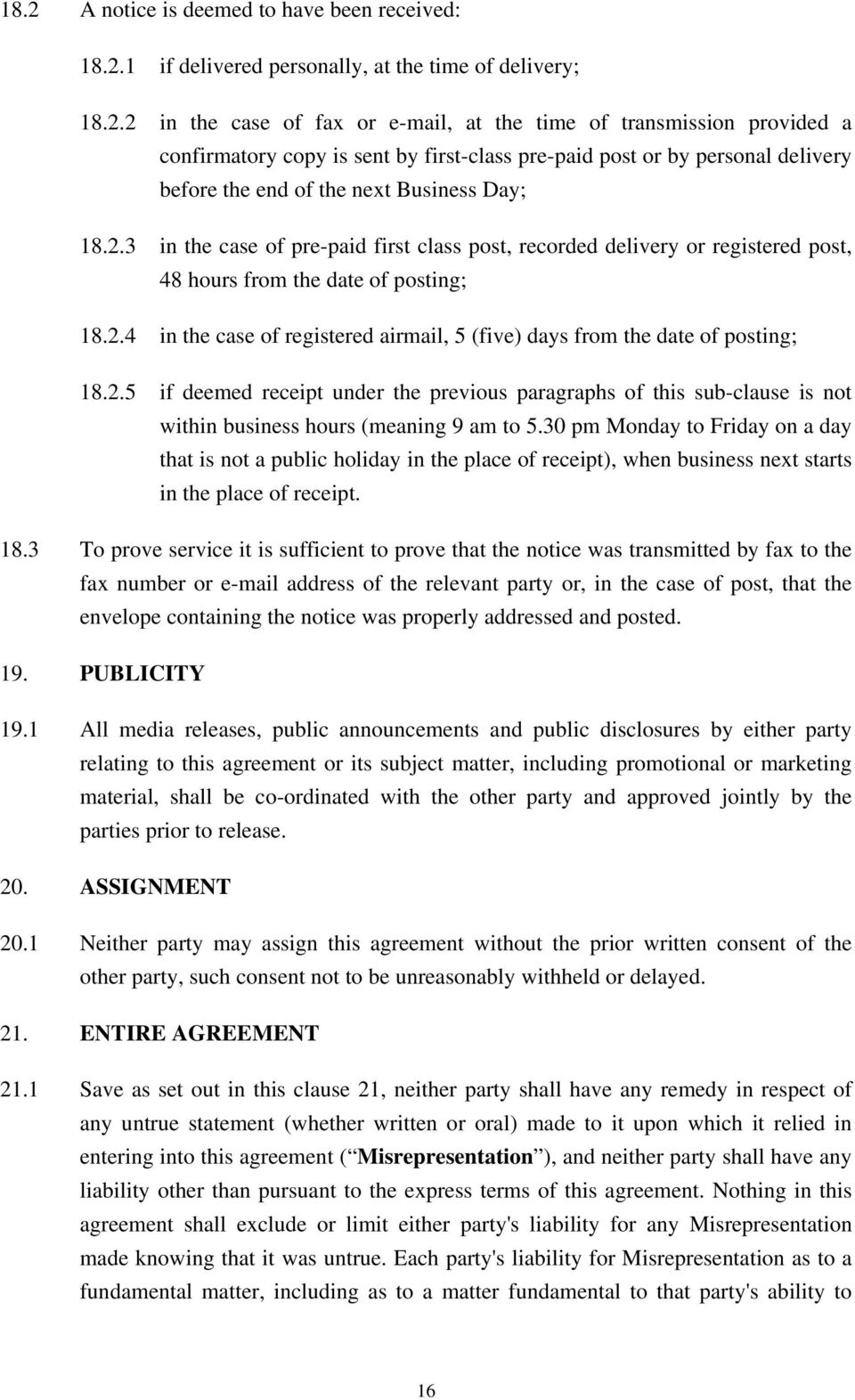 2.5 if deemed receipt under the previous paragraphs of this sub-clause is not within business hours (meaning 9 am to 5.