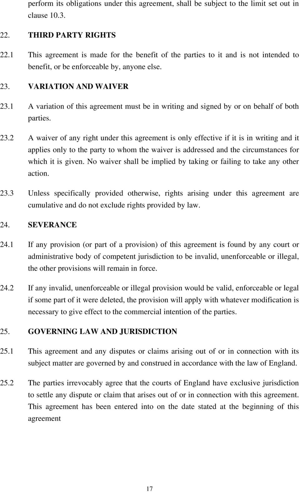 1 A variation of this agreement must be in writing and signed by or on behalf of both parties. 23.