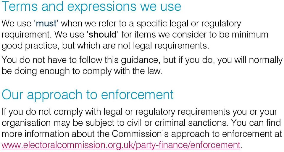 You do not have to follow this guidance, but if you do, you will normally be doing enough to comply with the law.