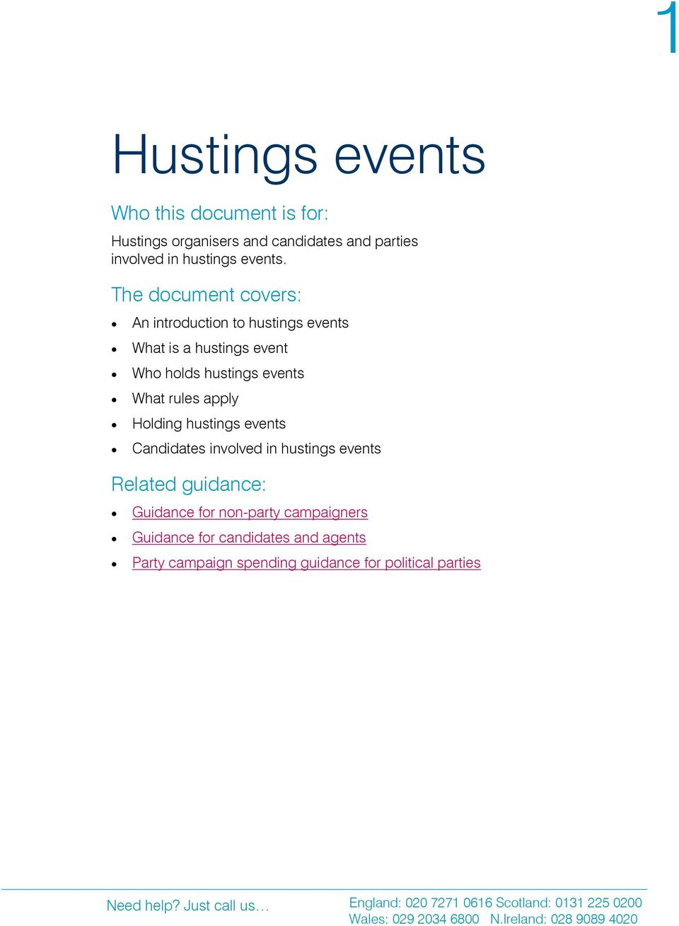 events Candidates involved in hustings events Related guidance: Guidance for non-party campaigners Guidance for candidates and agents Party