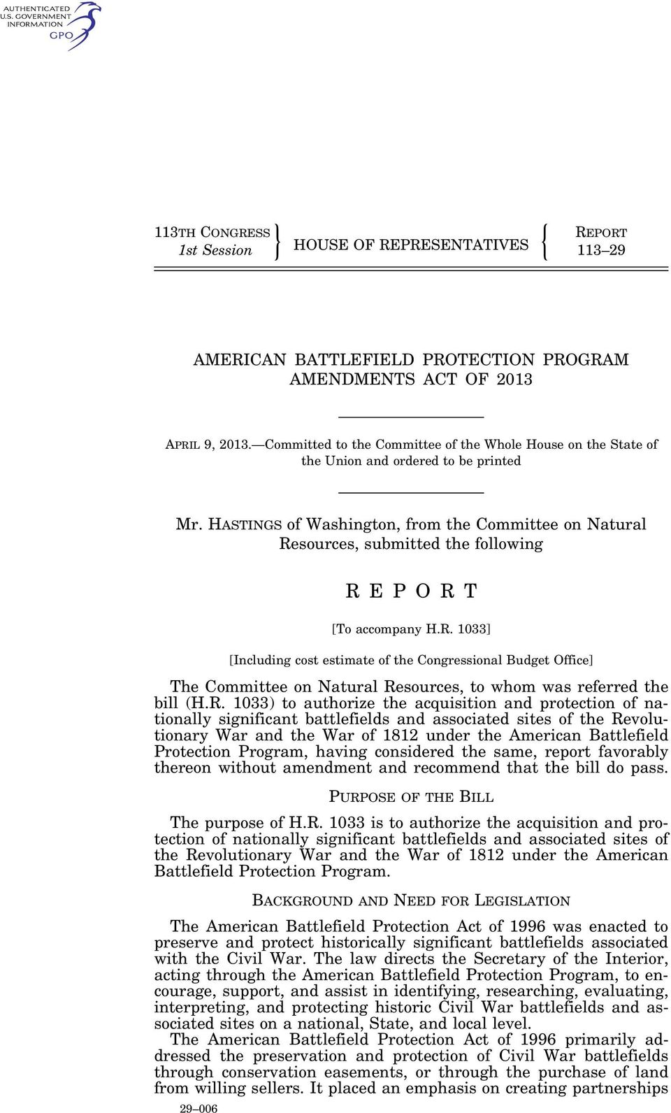 HASTINGS of Washington, from the Committee on Natural Resources, submitted the following 29 006 R E P O R T [To accompany H.R. 1033] [Including cost estimate of the Congressional Budget Office] The Committee on Natural Resources, to whom was referred the bill (H.