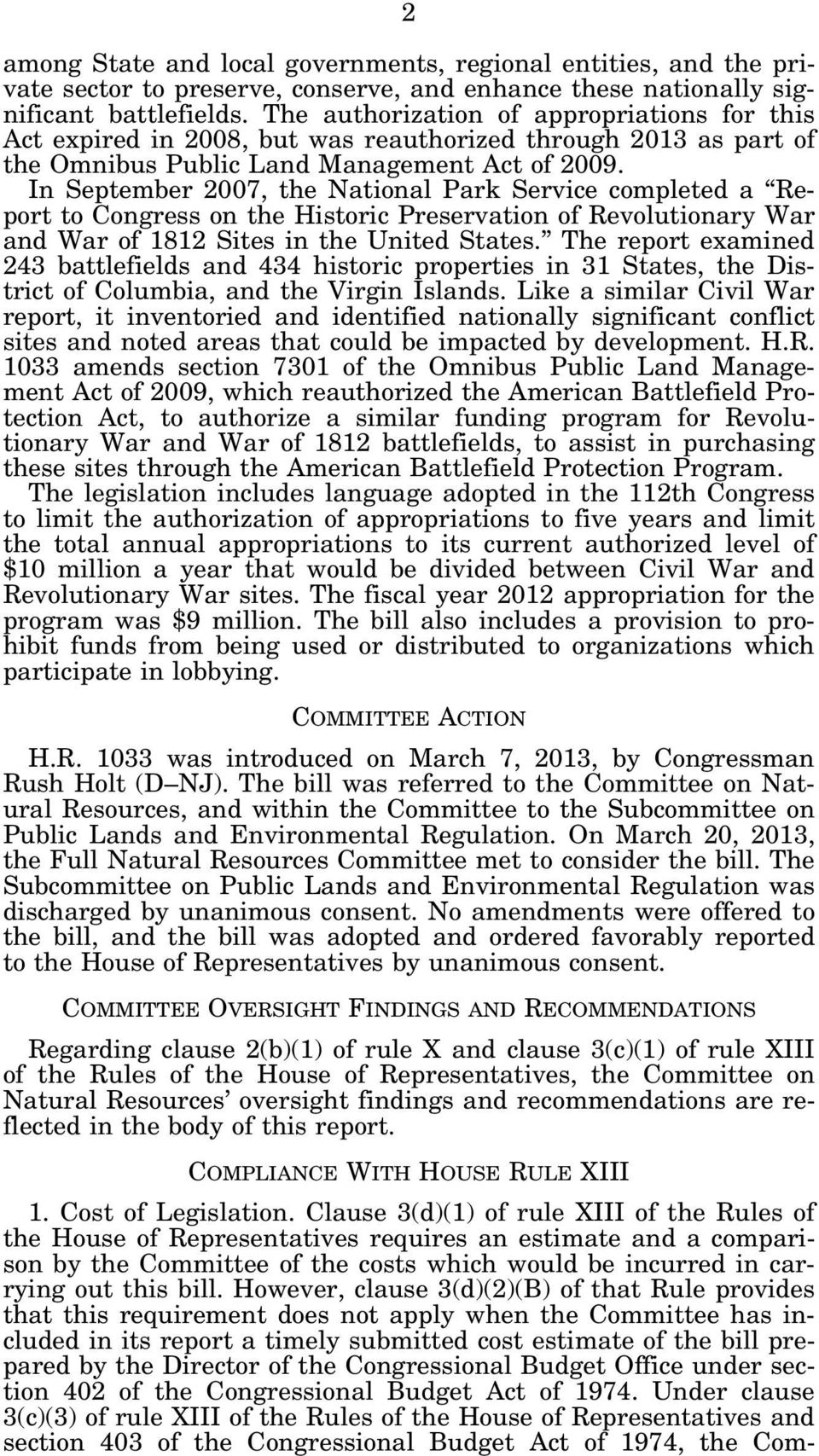 In September 2007, the National Park Service completed a Report to Congress on the Historic Preservation of Revolutionary War and War of 1812 Sites in the United States.