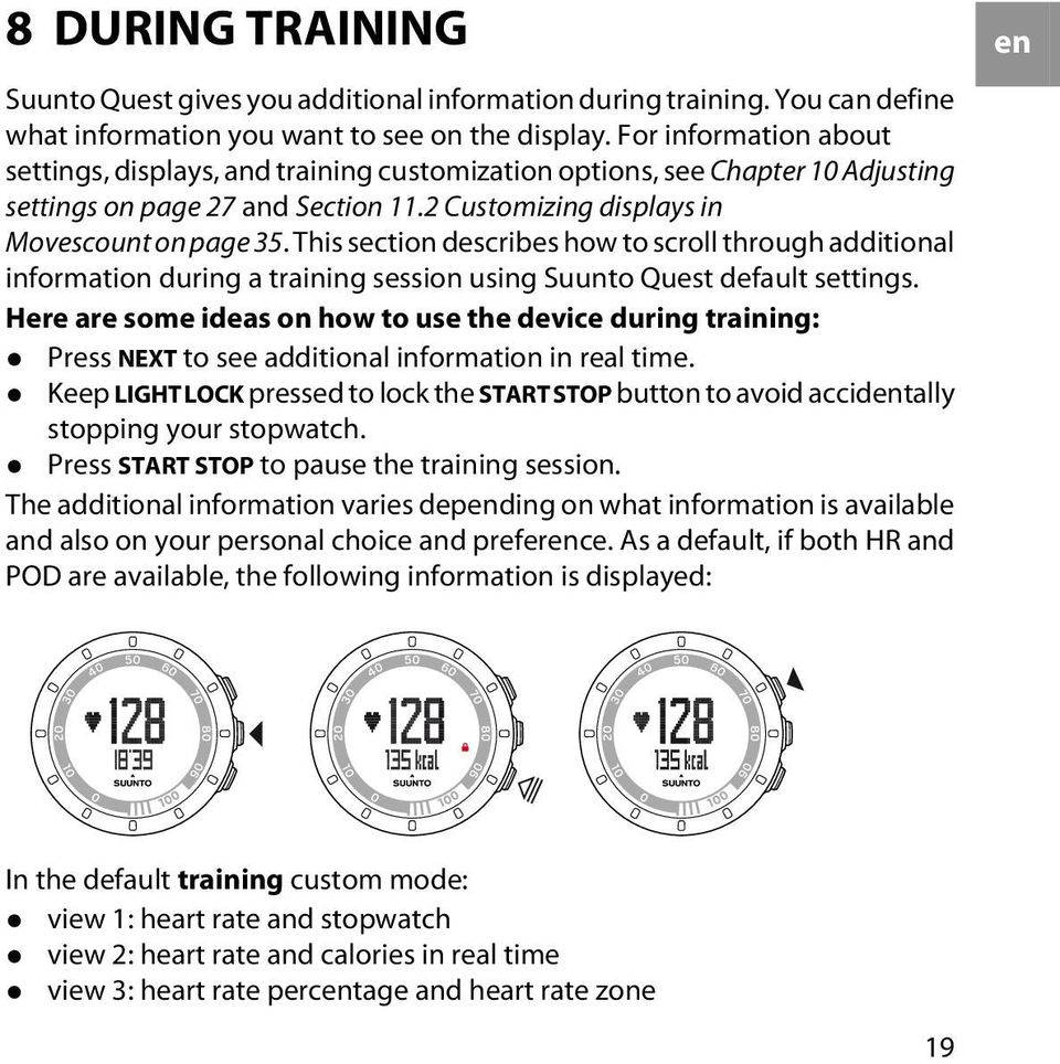 This section describes how to scroll through additional information during a training session using Suunto Quest default settings.
