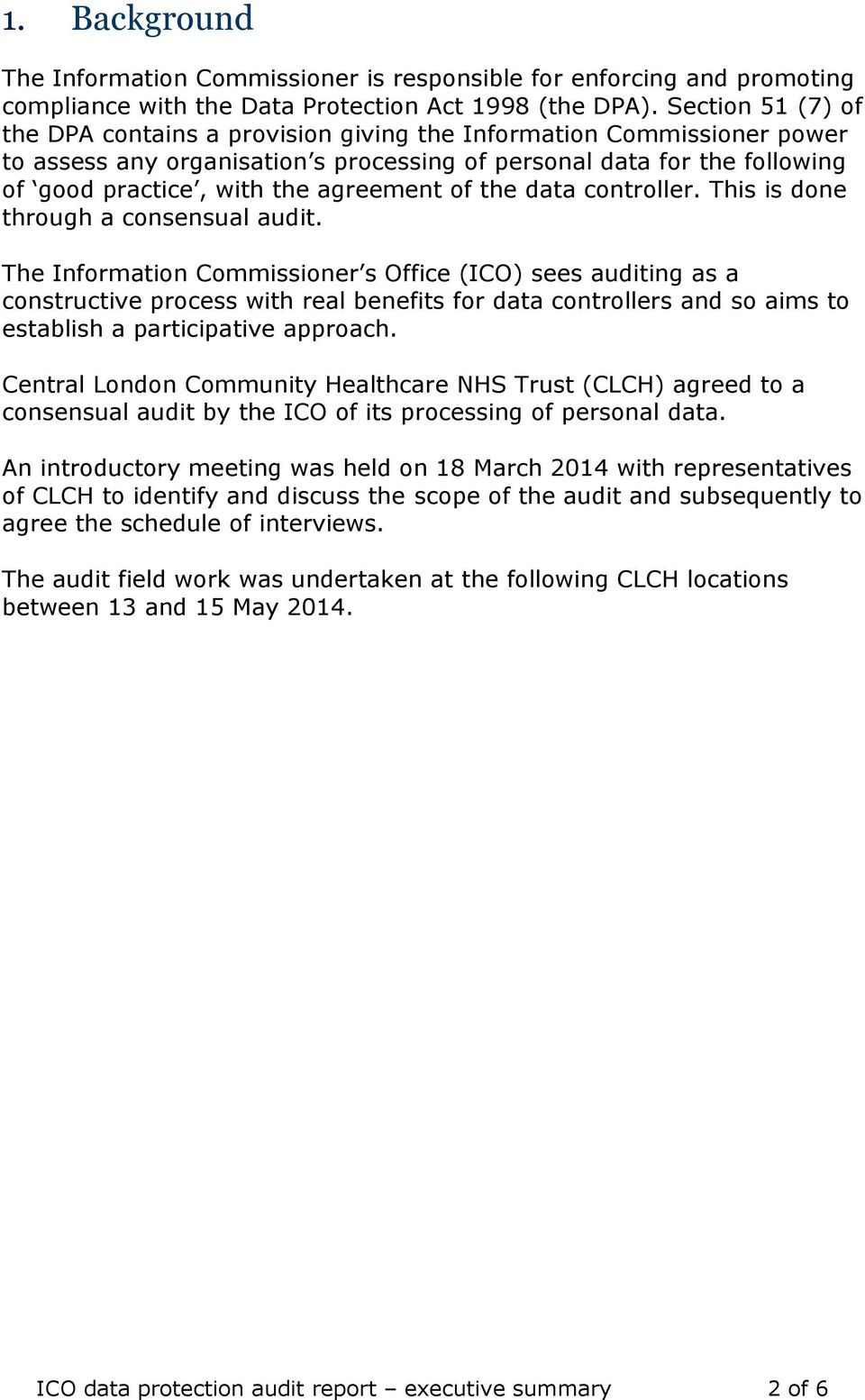 agreement of the data controller. This is done through a consensual audit.