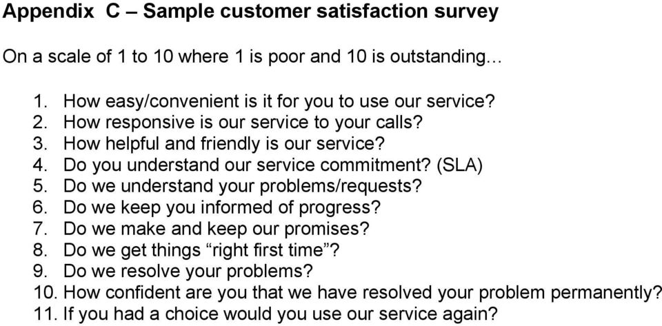 Do you understand our service commitment? (SLA) 5. Do we understand your problems/requests? 6. Do we keep you informed of progress? 7.