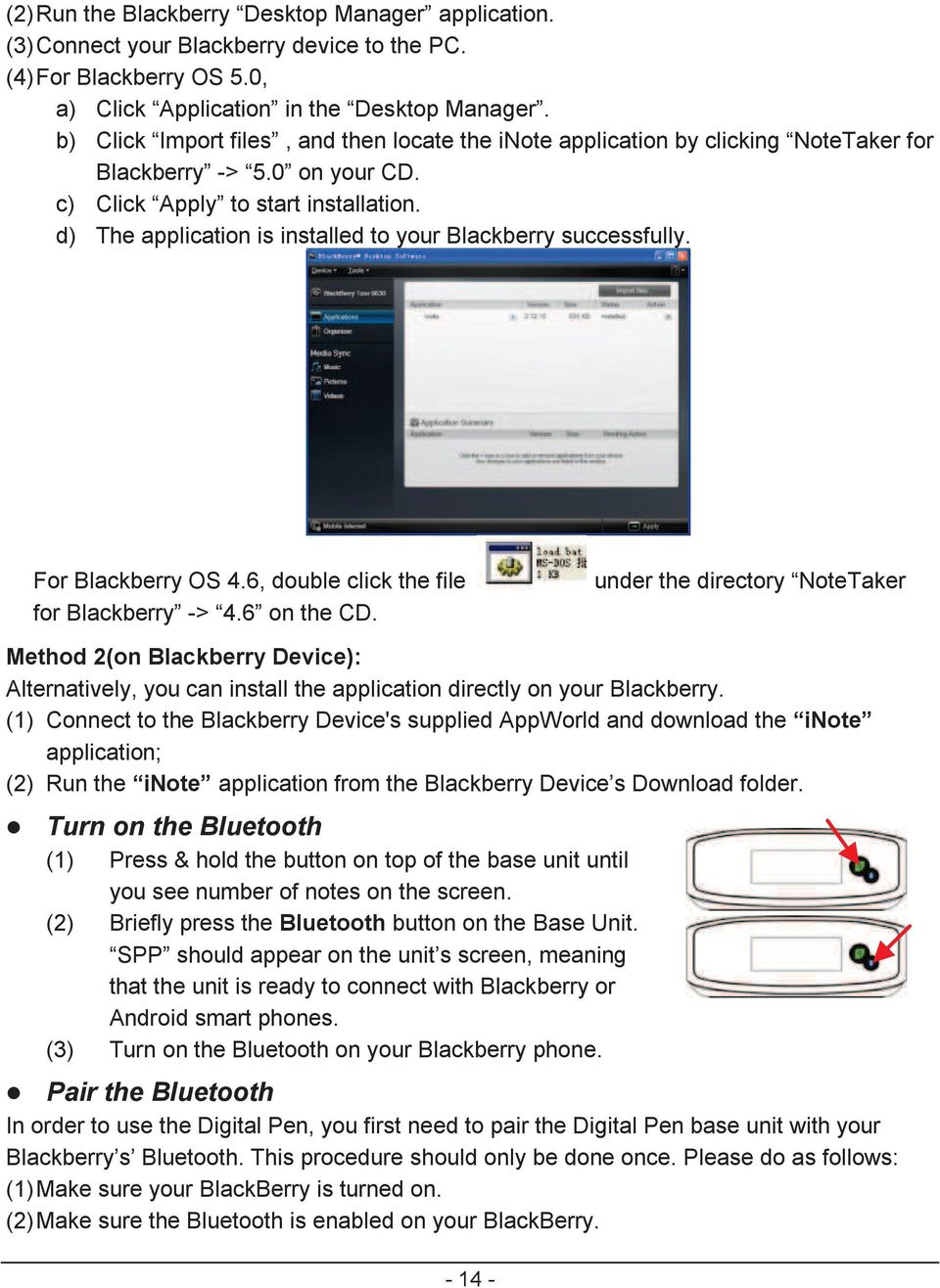 d) The application is installed to your Blackberry successfully. For Blackberry OS 4.6, double click the file for Blackberry -> 4.6 on the CD.