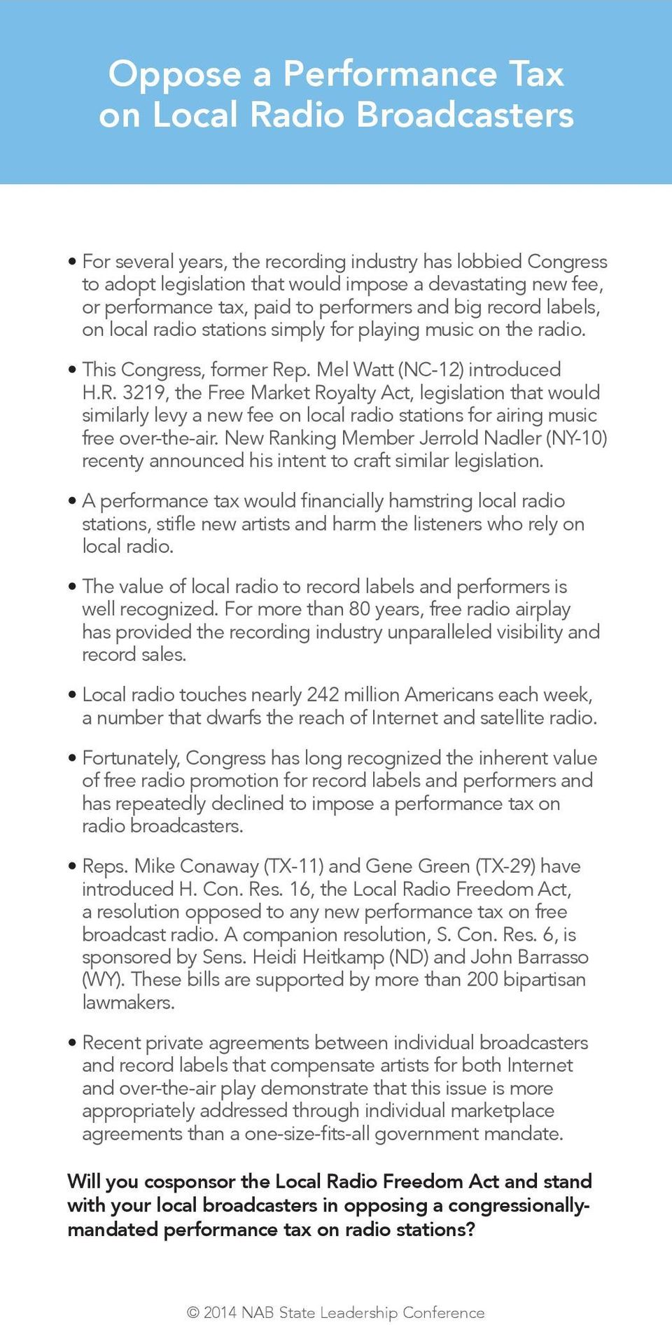 p. Mel Watt (NC-12) introduced H.R. 3219, the Free Market Royalty Act, legislation that would similarly levy a new fee on local radio stations for airing music free over-the-air.