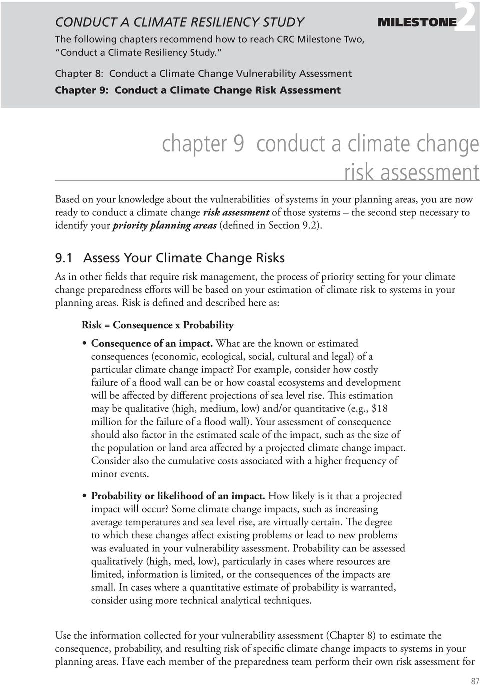 about the vulnerabilities of systems in your, you are now ready to conduct a climate change risk assessment of those systems the second step necessary to identify your priority (defined in Section 9.