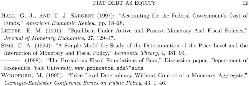 (1998): The Precarious Fiscal Foundations of Emu, Discussion paper, Department of Economics, Yale University, www.princeton.edu\~sims Woodford, M.