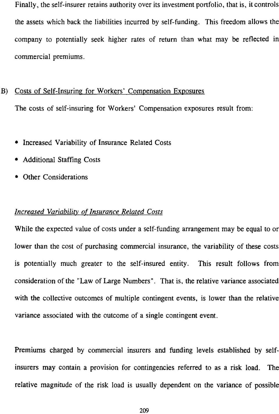 B) Costs of Sef-Insuring for Workers Comoensation Exnosures The costs of sef-insuring for Workers Compensation exposures resut from: Increased Variabiity of Insurance Reated Costs Additiona Staffing