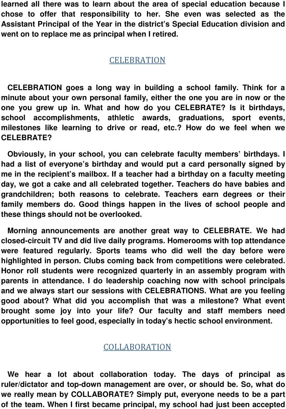 CELEBRATION CELEBRATION goes a long way in building a school family. Think for a minute about your own personal family, either the one you are in now or the one you grew up in.