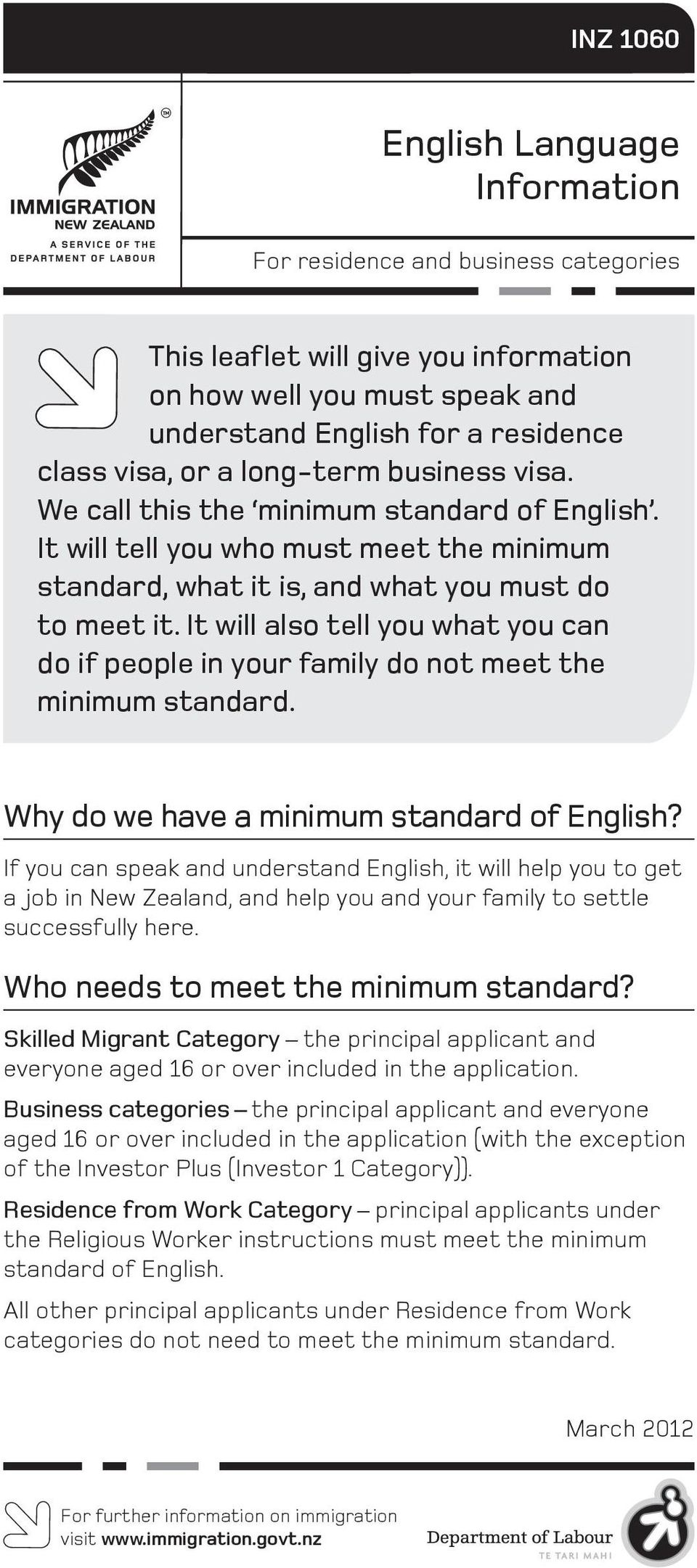 It will also tell you what you can do if people in your family do not meet the minimum standard. Why do we have a minimum standard of English?