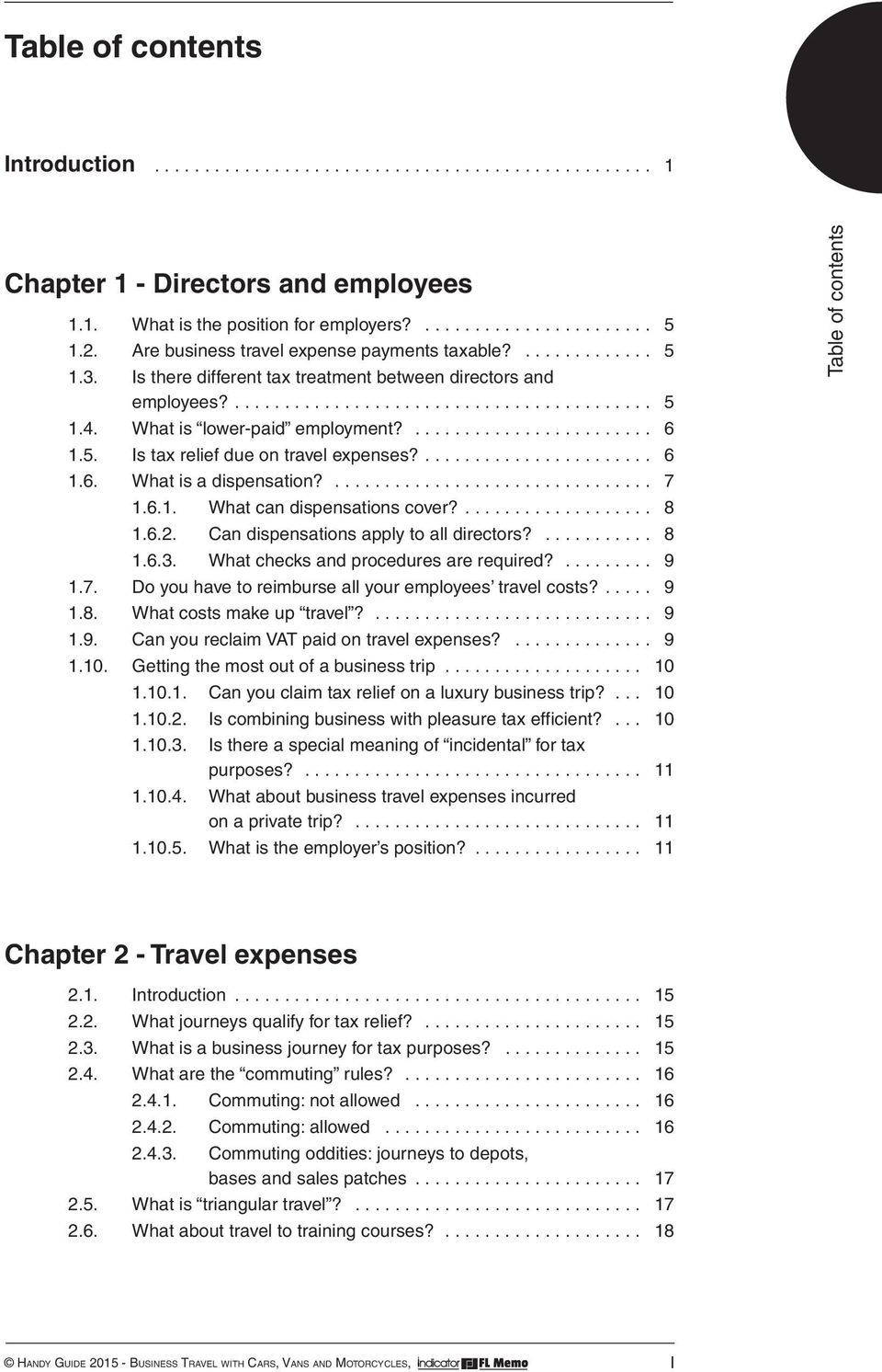 5. Is tax relief due on travel expenses?... 6 1.6. What is a dispensation?................................ 7 1.6.1. What can dispensations cover?... 8 1.6.2. Can dispensations apply to all directors?