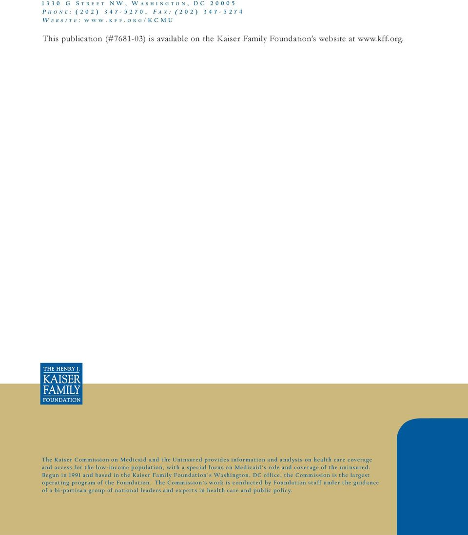 Additional copies of this report (#0000) are available on the Kaiser Family Foundation s website at www.kff.org.