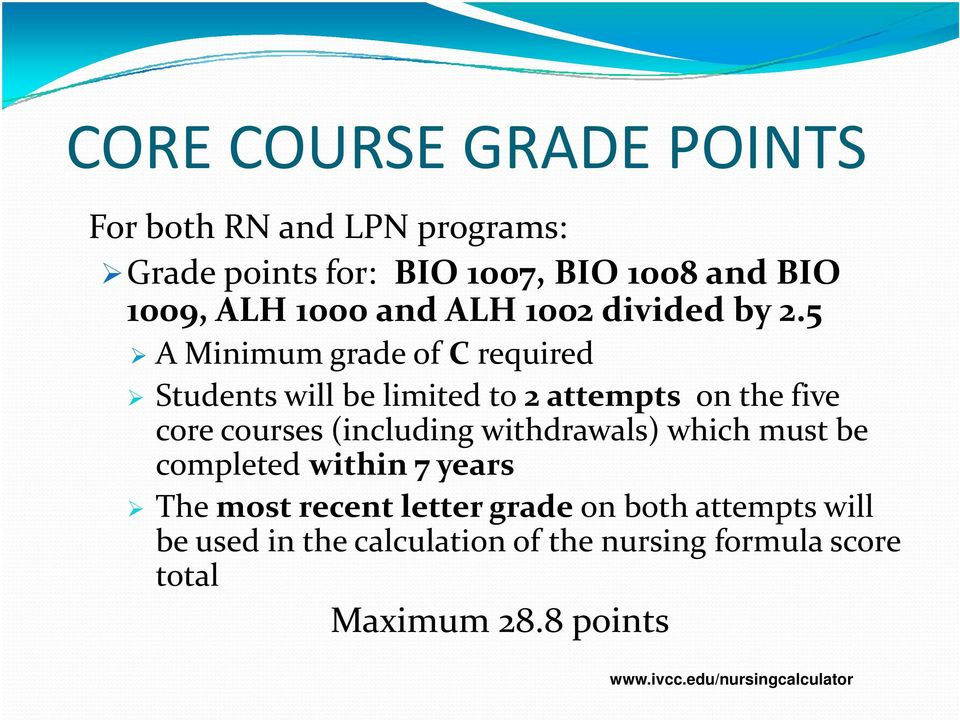 5 A Minimum grade of C required Students will be limited to 2 attempts on the five core courses (including