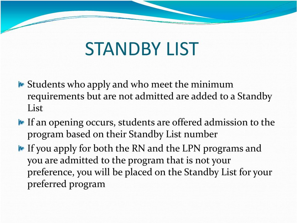 Standby List number If you apply for both the RN and the LPN programs and you are admitted to the