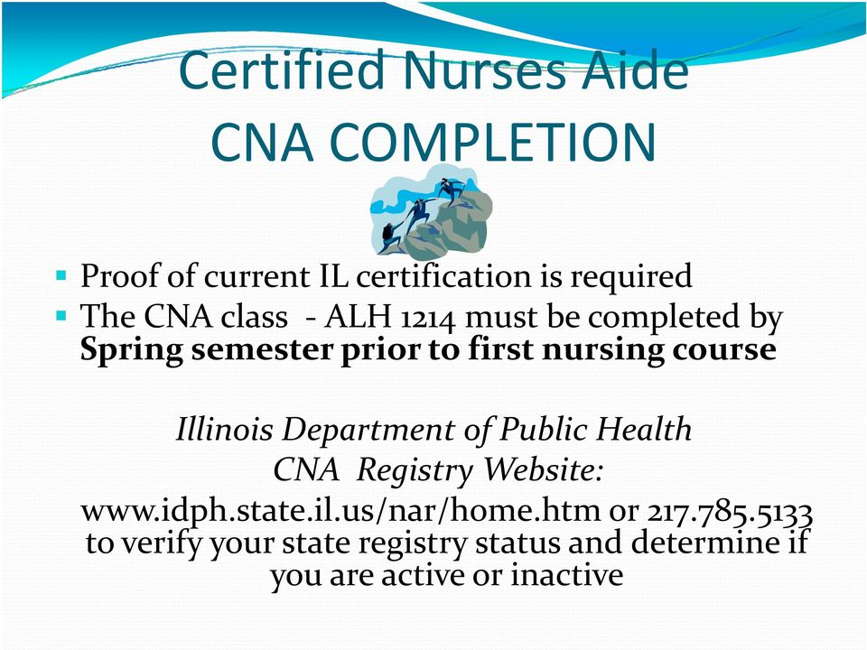 Department of Public Health CNA Registry Website: bit www.idph.state.il.us/nar/home.