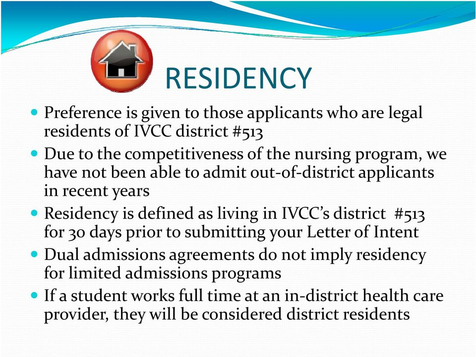 s district #513 for 30 days prior to submitting your Letter of Intent Dual admissions agreements do not imply residency for