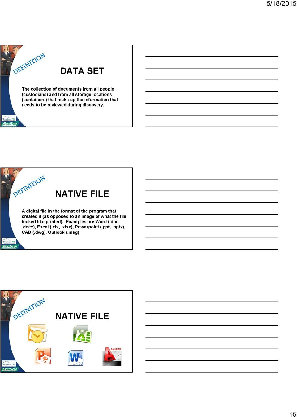 NATIVE FILE A digital file in the format of the program that created it (as opposed to an image of what the