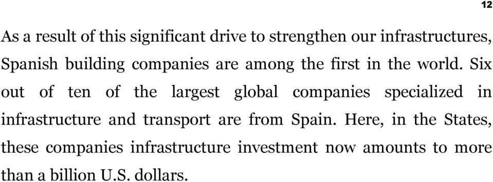 Six out of ten of the largest global companies specialized in infrastructure and