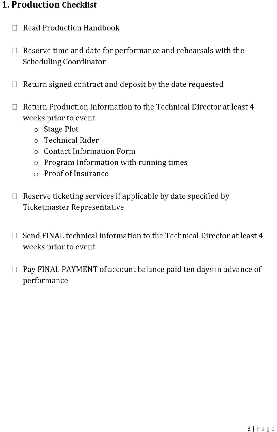 Information Form o Program Information with running times o Proof of Insurance Reserve ticketing services if applicable by date specified by Ticketmaster