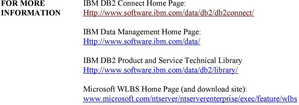 com/data/ IBM DB2 Product and Service Technical Library Http://www.software.ibm.