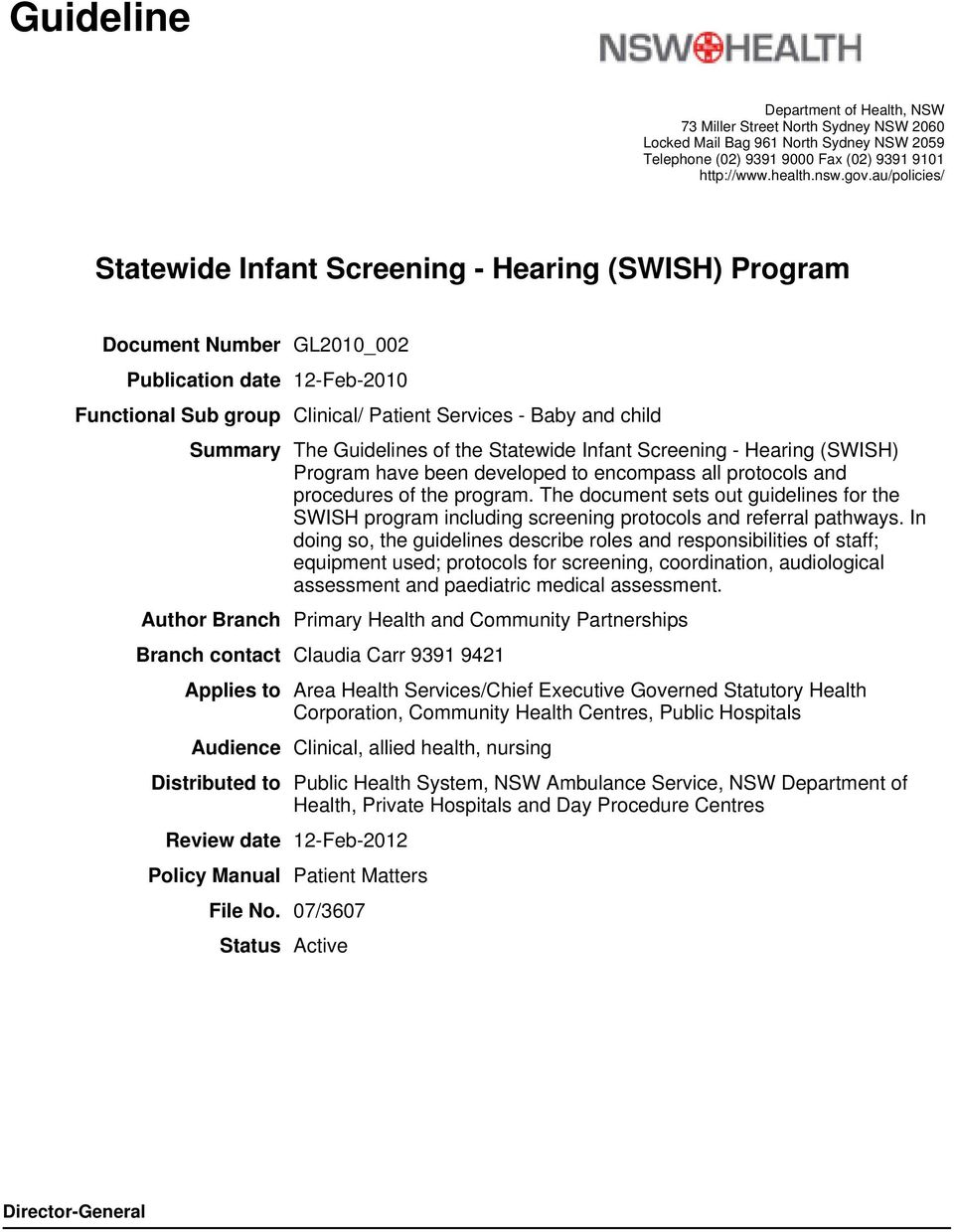 space Summary The Guidelines of the Statewide Infant Screening - Hearing (SWISH) Program have been developed to encompass all protocols and procedures of the program.