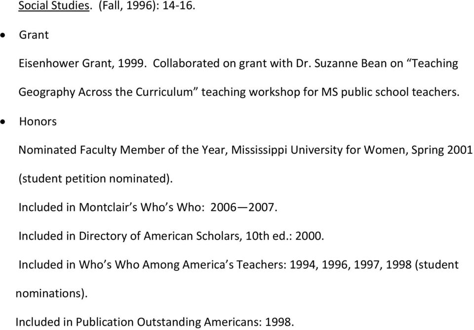 Honors Nominated Faculty Member of the Year, Mississippi University for Women, Spring 2001 (student petition nominated).