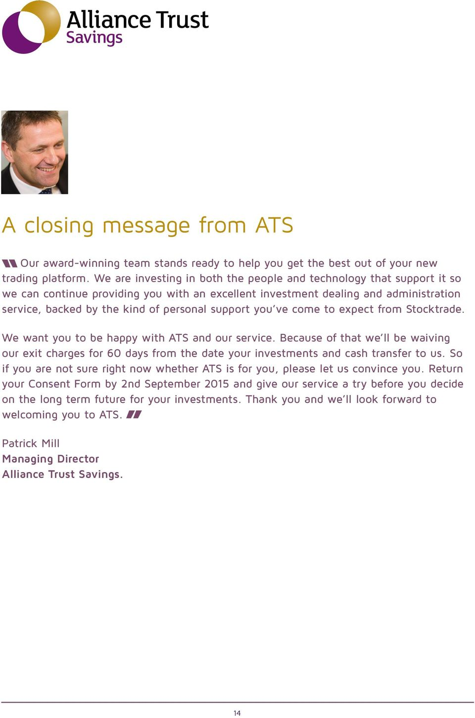 support you ve come to expect from Stocktrade. We want you to be happy with ATS and our service.