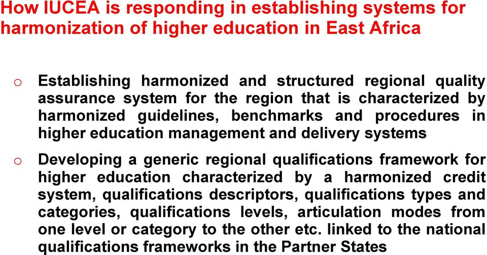 Develping a generic reginal qualificatins framewrk fr higher educatin characterized by a harmnized credit system, qualificatins descriptrs, qualificatins